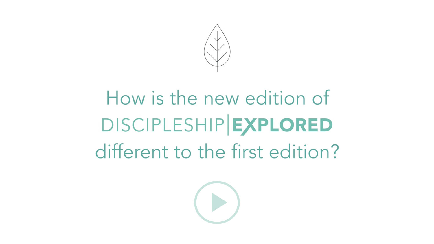 Question 1*How is the new edition of Discipleship Explored different to the first edition?